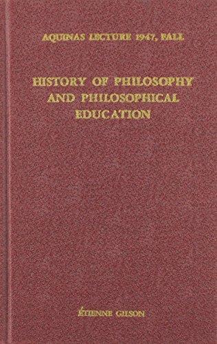 History of Philosophy and Philosophical Education (Hardback): Etienne Gilson