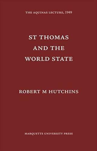 St Thomas and the World State (Hardback): Robert Maynard Hutchins