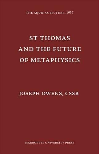 9780874621228: Saint Thomas and the Future of Metaphysics (Aquinas Lecrure 22)