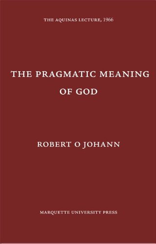 9780874621310: The Pragmatic Meaning of God (Aquinas Lecture 31)