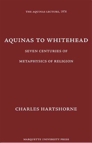9780874621419: Aquinas to Whitehead: Seven Centuries of Metaphysics of Religion (Aquinas Lecture 40)