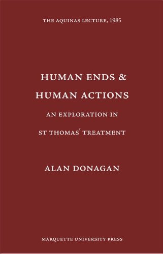 9780874621532: Human Ends and Human Actions: An Exploration in St. Thomas's Treatment (Aquinas Lecture)