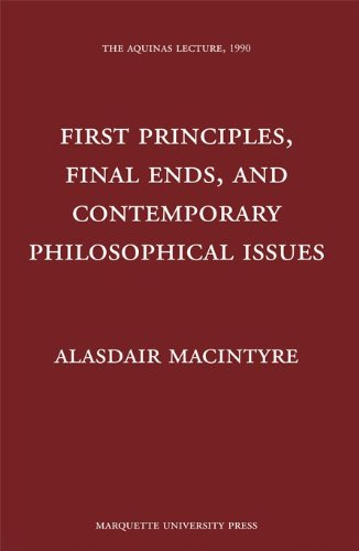9780874621570: First Principles, Final Ends and Contemporary Philosophical Issues (Aquinas Lecture)