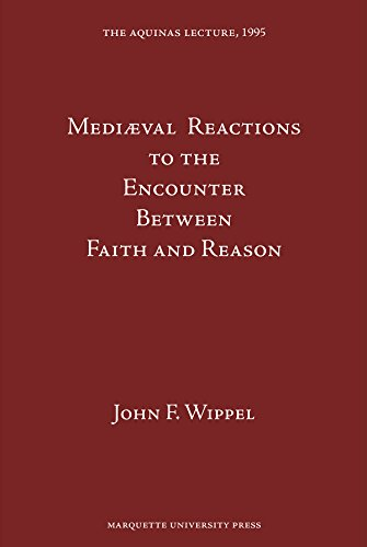 9780874621624: Medieval Reactions to the Encounter Between Faith and Reason (Aquinas Lecture)