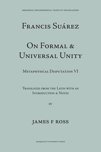 Suarez: Disputation Six, on Formal Universal Unity (Paperback): Francisco Suuarez