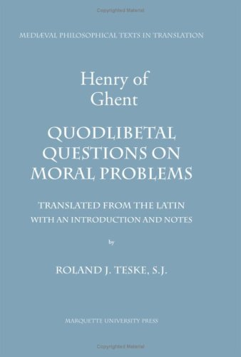 9780874622447: Henry of Ghent, Quodlibetal Questions On Moral Problems (MEDIVAL PHILOSOPHICAL TEXTS IN TRANSLATION)