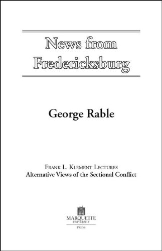 News from Fredricksburg (Frank L. Klement Lectures) (0874623332) by George C. Rable
