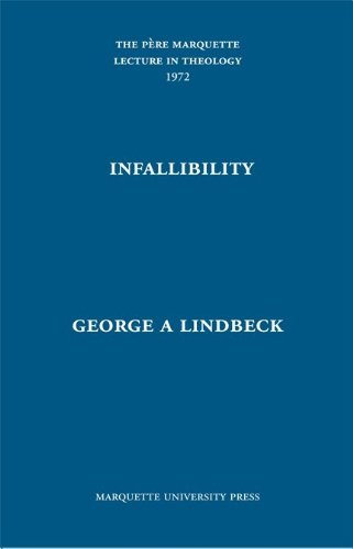 Infallibility (Pere Marquette Theology Lecture): Lindbeck, George A.