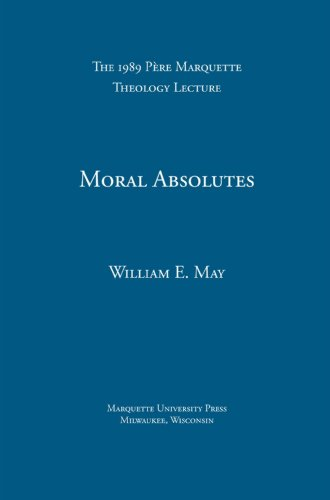 9780874625448: Moral Absolutes: Catholic Tradition, Current Trends, and the Truth (Pere Marquette Lecture in Theology 1989)