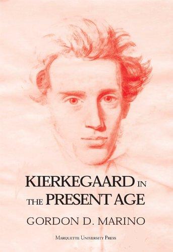 9780874626049: Kierkegaard in the Present Age (Marquette Studies in Philosophy)