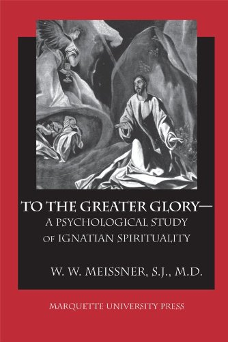 9780874626407: To the Greater Glory: A Psychological Study of Ignatian Spirituality