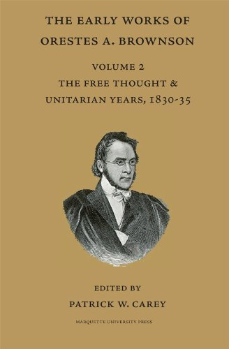9780874626766: 2: The Early Works of Orestes A. Brownson: The Free Thought and Unitarian Years, 1830-35 (Marquette Studies in Theology)