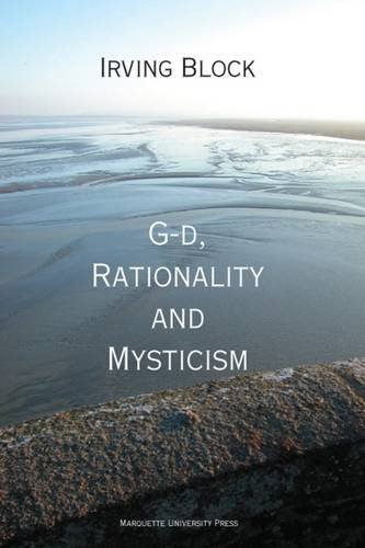 G-D, Rationality and Mysticism (Marquette Studies in Philosophy): Irving Block