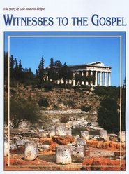 The Story of God and His People Witnesses To The Gospel: Christian Schools International