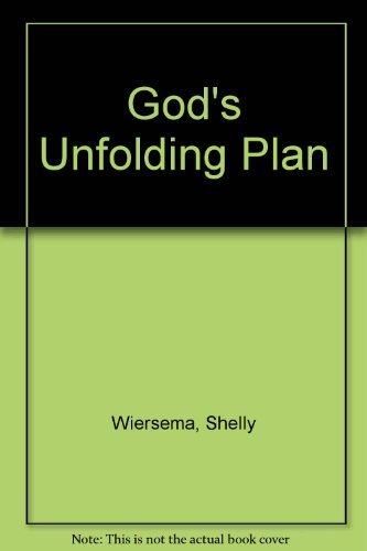 God's Unfolding Plan: Wiersema, Shelly