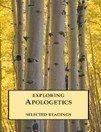9780874639803: Exploring Apologetics - Selected Readings