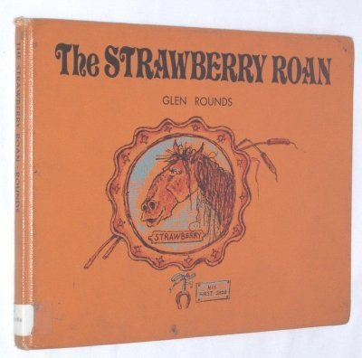 The Strawberry Roan (0874641608) by Glen Rounds