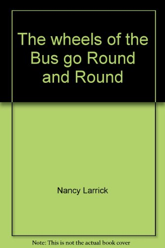 9780874641912: The wheels of the Bus go Round and Round