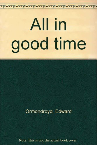 9780874660739: All in good time
