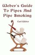 9780874690378: Webers Guide to Pipes and Pipe Smoking