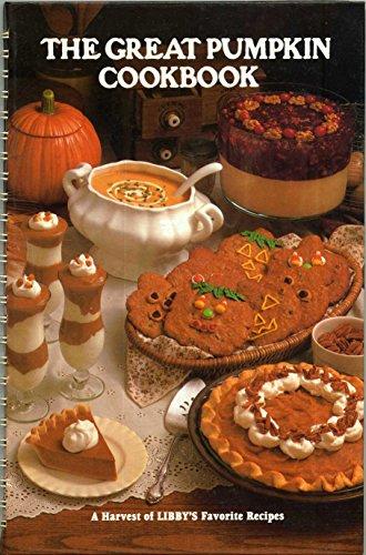 The Great Pumpkin Cookbook: Libby, McNeill; Libby,