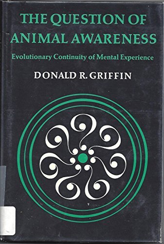 9780874700206: The question of animal awareness: Evolutionary continuity of mental experience