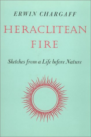 9780874700299: Heraclitean Fire: Sketches from a Life Before Nature
