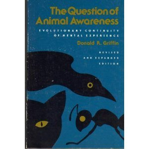 9780874700350: Question of Animal Awareness: Evolutionary Continuity of Mental Experience