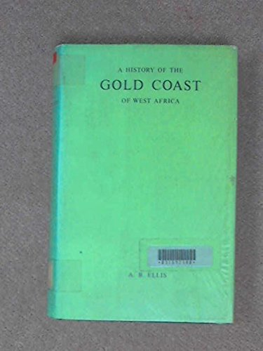 9780874710342: A history of the Gold Coast of West Africa