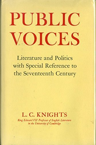 Public Voices:Literature and Politics with Special Reference to the Seventeenth Century: Literatu...