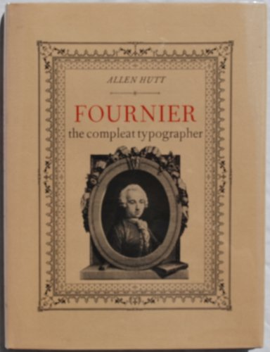 Fournier: The Compleat Typographer - 1st Edition/1st Printing: Hutt, Allen