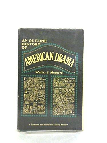 Outline History of American Drama: Meserve, Walter J.