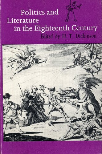 Politics and Literature in the Eighteenth Century: Dickinson, H.T. (ed.)
