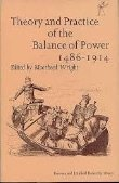 Theory and practice of the balance of power 1486-1914 Selected European Writings: Wright , Moorhead...