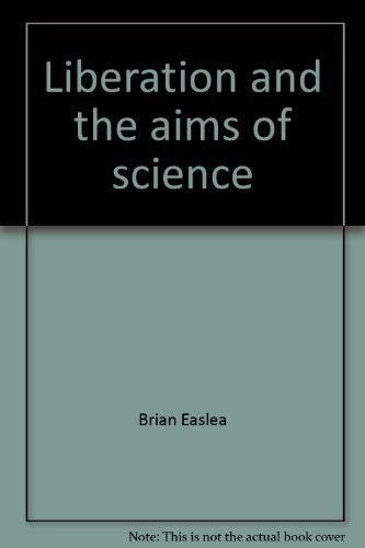 Liberation and the aims of science;: An essay on obstacles to the building of a beautiful world: ...