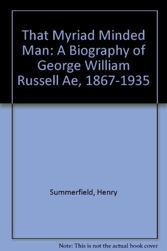 9780874715361: That Myriad Minded Man: A Biography of George William Russell