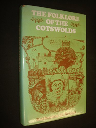 9780874715385: The folklore of the Cotswolds (The Folklore of the British Isles)