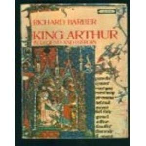 King Arthur, in legend and history: Barber, Richard W