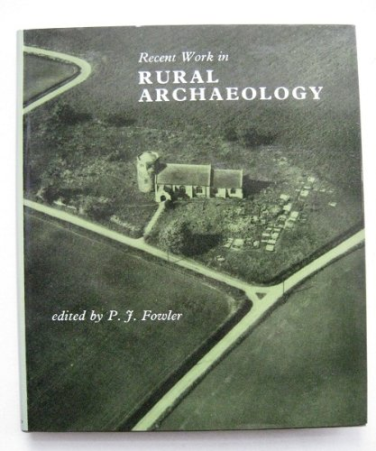 Recent Work in Rural Archaeology: Edited By Fowler, P.J.
