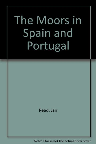 9780874716443: The Moors in Spain and Portugal