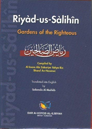 9780874716504: Gardens of the righteous: Riyadh as-Salihin of Imam Nawawi