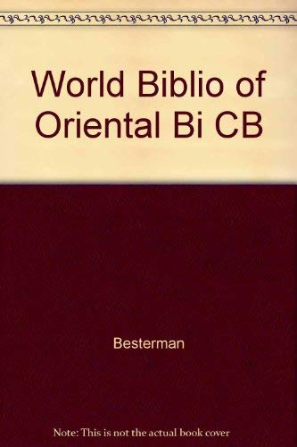 World Bibliography of Oriental Bibliographies, Revised and: Besterman, Theodore