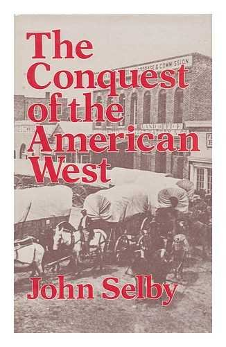 9780874718225: The Conquest of the American West