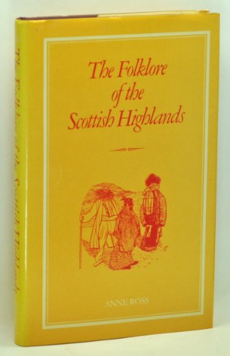 9780874718362: The folklore of the Scottish Highlands (The Folklore of the British Isles)