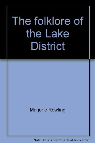 The Folklore of the Lake District: Rowling, Marjorie