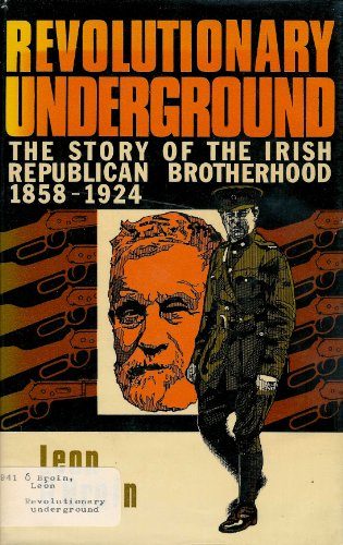 9780874718638: Revolutionary underground: The story of the Irish Republican Brotherhood, 1858-1924
