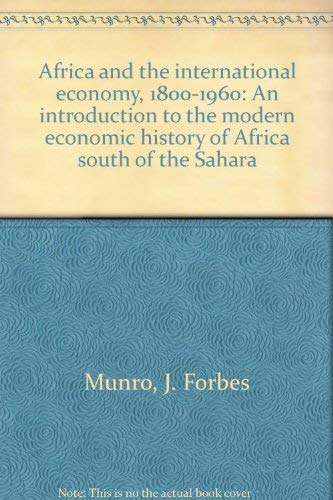 Africa and the international economy, 1800-1960: An: J. Forbes Munro