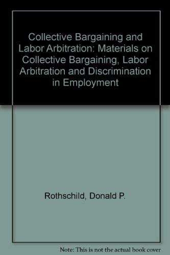 9780874733815: Collective Bargaining and Labor Arbitration