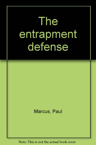 The Entrapment Defense (Signed): Marcus, Paul