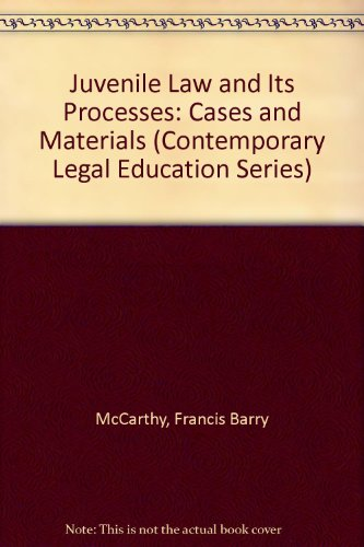 9780874734355: Juvenile Law and Its Processes: Cases and Materials (Contemporary Legal Education Series)